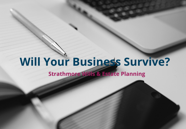 Have You Got A Will For Your Business?